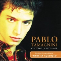 Pablo Tamagnini Custodio De Este Amor [Album Version]