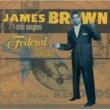 James Brown The Singles: 1956-1960 The Federal Years