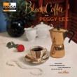 Peggy Lee PEGGY LEE/BLACK COFF