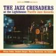 The Jazz Crusaders The Jazz Crusaders At The Lighthouse