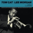 Lee Morgan Tom Cat (The Rudy Van Gelder Edition)