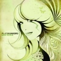 Platinum Weird If You Believe In Love ['74 Recording]