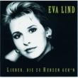 Eva Lind Lieder, die zu Herzn geh'n