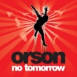 Orson No Tomorrow(International Maxi)