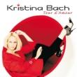 Kristina Bach Tour d'Amour
