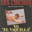Los Chichos Yo El Vaquilla [Remastered]