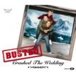 Busted Crashed The Wedding [International]