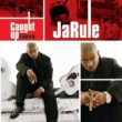 Ja Rule Caught Up [int'l 2 trk]
