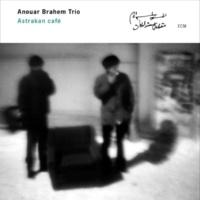 Anouar Brahem Trio Astara