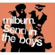 Milburn Send in the Boys(German Version)