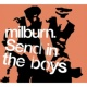 Milburn Send in the Boys(German Version)