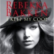 Rebekka Bakken I Keep My Cool