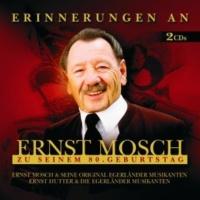 Ernst Mosch und seine Original Egerländer Musikanten/Ernst Hutter & Die Egerländer Musikanten Erinnerungen An Ernst Mosch Zu Seinem 80. Geburtstag