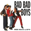 Midi, Maxi & Efti Bad Bad Boys