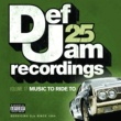 DMX Def Jam 25, Vol 17 - Music To Ride To [Explicit Version]