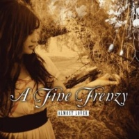 A Fine Frenzy Almost Lover (Album Version)