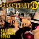 GOOD4NOTHING ALL THE AWESOME DUDES
