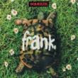 Squeeze Frank - Expanded Reissue
