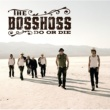 The BossHoss Do Or Die