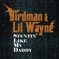 バードマン/リル・ウェイン Stuntin' Like My Daddy [Radio Edit]