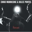 Ennio Morricone FOCUS/エンニオ・モリコーネ&ドゥルス・ポンテス [International Version]