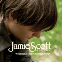 Jamie Scott & The Town When Will I See Your Face Again [Edited Album Version]
