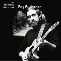 Roy Buchanan さすらいの巡礼者