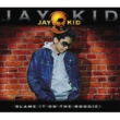 Jay-Kid Blame It On The Boogie [Radio Boogie]