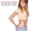 Paulina Rubio PAULINA RUBIO/BORDER
