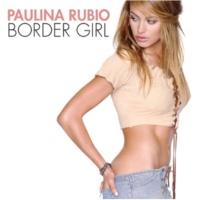 パウリナ・ルビオ Border Girl