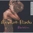 Erykah Badu ERYKAH BADU/BADUIZM(