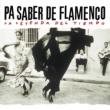 Various Artists Pa Saber De  Flamenco La Leyenda Del Tiempo