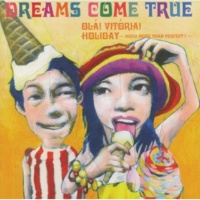 DREAMS COME TRUE HOLIDAY ~much more than perfect!~