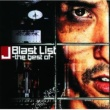 J Blast List -the best of-