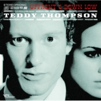 Teddy Thompson You Finally Said Something Good (When You Said Goodbye)