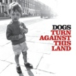 Dogs Turn Against This Land [Japanese version]