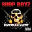 Shop Boyz SHOP BOYZ/ROCKSTAR M
