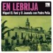 """Various Artists En Lebrija: """"El Funi"""" Y """"El Juanata"""" Con Pedro Peña [Reissue]"""