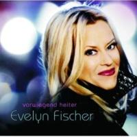 Evelyn Fischer Zu schön um wahr zu sein