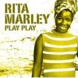 Rita Marley Play Play [International Version]