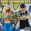 SPICY CHOCOLATE Turn It Up feat. AK-69 & Havana Brown