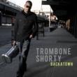 Trombone Shorty Backatown [Japan Version]