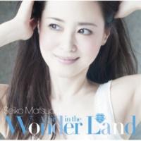 松田聖子 A Girl in the Wonder Land