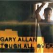 Gary Allan GARY ALLAN/TOUGH ALL