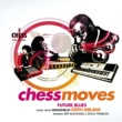 Various Artists VA/CHESS MOVES-CHESS [with Keith LeBlanc]