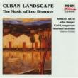 Robert Beer Cuban Landscape - The Music Of Leo Brouwer