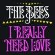 The Bees I Really Need Love