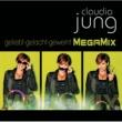Claudia Jung Geliebt gelacht geweint (MegaMix)