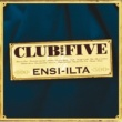 Club For Five Ensi-ilta