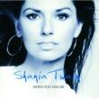 Shania Twain When You Kiss Me [International Version]